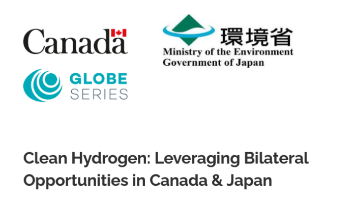 Clean Hydrogen-Leveraging Bilateral Opportunities in Canada and Japan GLOBE Series